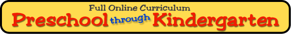 Full Online Curriculum: Preschool through Kindergarten